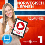 Norwegisch Einfach Lesen - Einfach Hören - Paralleltext: Norwegisch Lernen Audio-Sprachkurs Nr. 1 (Norwegisch Lernen - Easy Reader - Easy Audio) - Der Norwegisch Easy Reader - Easy Audio Sprachkurs