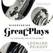 Discovering Great Plays: As Literature and as Philosophy Audiobook, by Leonard Peikoff