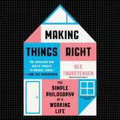 Making Things Right: The Simple Philosophy of a Working Life Audiobook, by Ole Thorstensen