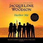 Harbor Me Audiobook, by Jacqueline Woodson