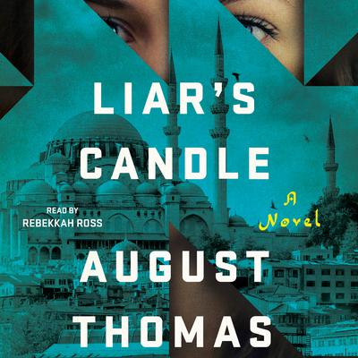 Liar's Candle: A Novel Audiobook, by August Thomas