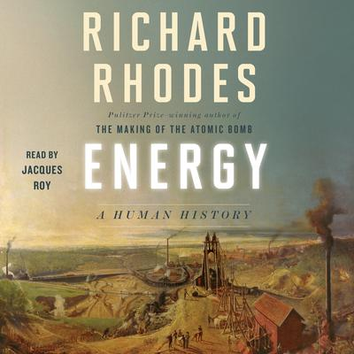 Energy: A Human History Audiobook, by Richard Rhodes