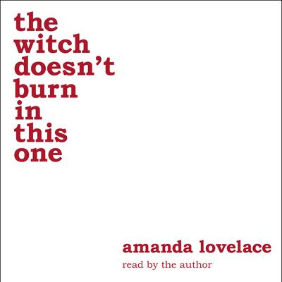 the witch doesnt burn in this one Audiobook, by Amanda Lovelace