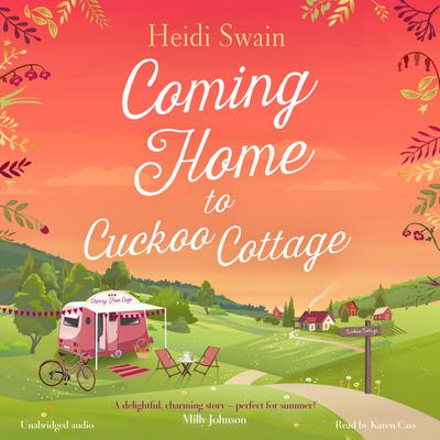Coming Home to Cuckoo Cottage Audiobook, by Heidi Swain