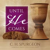 Until He Comes Audiobook, by C. H. Spurgeon