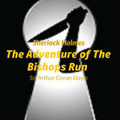 Audio Books : Sir Arthur Conan Doyle - Sherlock Holmes - The Adventure Of The The Bishops Rin Audiobook, by Sir Arthur Conan Doyle, Arthur Conan Doyle