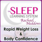 Rapid Weight Loss & Body Confidence with The Sleep Learning System & Rachael Meddows Audiobook, by Joel Thielke