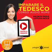 Imparare il Tedesco - Lettura Facile - Ascolto Facile - Testo a Fronte: Tedesco Corso Audio, No. 3 [Learn German - German Audio Course, #3] Audiobook, by Polyglot Planet