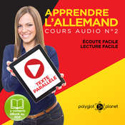 Apprendre lAllemand - Écoute Facile - Lecture Facile - Texte Paralléle Cours Audio, No. 2 [Learn German - Easy Listening - Easy Reader - Parallel Text Audio Course No. 2]: Lire et Écouter des Livres en Allemand Audiobook, by Polyglot Planet