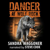 Danger at Wolf Rock Audiobook, by Sandra Waggoner