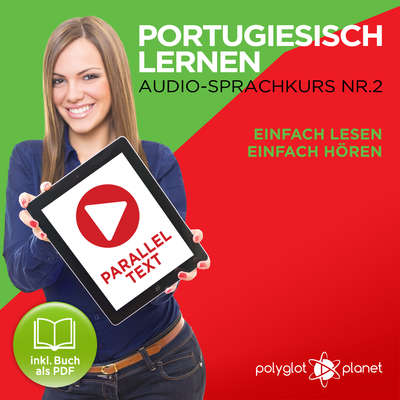 Portugiesisch Lernen: Einfach Lesen, Einfach Hören: Paralleltext: Portugiesisch Audio Sprachkurs Nr. 2 - Der Portugiesisch Easy Reader - Easy Audio Sprachkurs Audiobook, by Polyglot Planet
