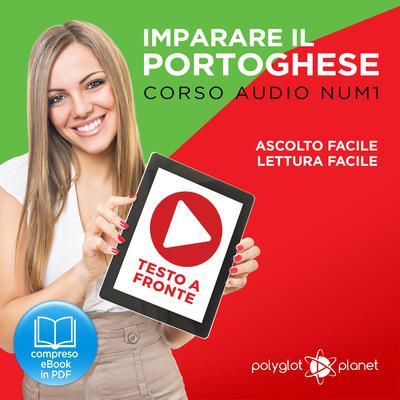 Imparare il Portoghese - Lettura Facile - Ascolto Facile - Testo a Fronte: Portoghese Corso Audio Num.1 [Learn Portuguese - Easy Reader - Easy Audio] Audiobook, by Polyglot Planet