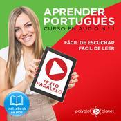 Aprender Portugués - Texto Paralelo - Fácil de Leer - Fácil de Escuchar - Curso en Audio No. 1 [Learn Portugese - Parallel Text - Easy Reader - Easy Audio - Audio Course No. 1]: Lectura Fácil en Portugués Audiobook, by Polyglot Planet
