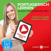 Portugiesisch Lernen: Einfach Lesen, Einfach Hören: Paralleltext: Portugiesisch Audio Sprachkurs Nr. 1 - Der Portugiesisch Easy Reader - Easy Audio Sprachkurs Audiobook, by Polyglot Planet
