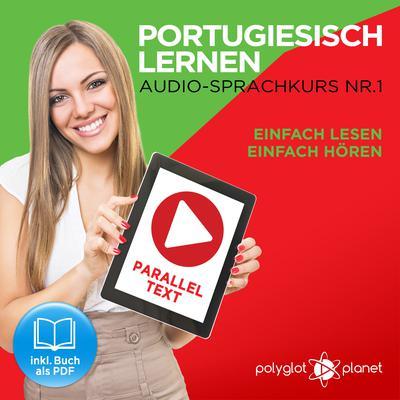 Portugiesisch Lernen: Einfach Lesen, Einfach Hören: Paralleltext: Portugiesisch Audio Sprachkurs Nr. 1 - Der Portugiesisch Easy Reader - Easy Audio Sprachkurs Audiobook, by Polyglot Planet