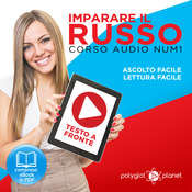 Imparare il Russo - Lettura Facile - Ascolto Facile - Testo a Fronte: Russo Corso Audio Num. 1 [Learn Russian - Parellel Text: Russian Audio Course Num. 1] Audiobook, by Polyglot Planet