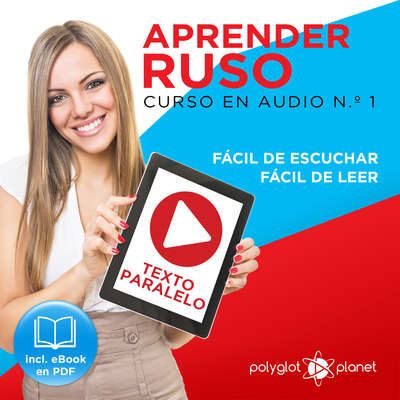 Aprender Ruso - Texto Paralelo - Fácil de Leer - Fácil de Escuchar: Curso en Audio, No. 1 [Learn Russian - Parallel Text - Easy Reader - Easy Audio: Audio Course, No. 1]: Lectura Fácil en Ruso Audiobook, by Polyglot Planet