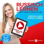 Russisch Lernen: Einfach Lesen, Einfach Hören: Paralleltext Audio-Sprachkurs Nr. 1 - Der Russisch Easy Reader - Easy Audio Sprachkurs Audiobook, by Polyglot Planet