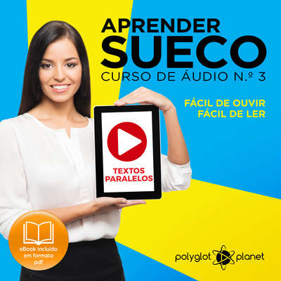 Aprender Sueco - Textos Paralelos - Fácil de ouvir - Fácil de ler CURSO DE ÁUDIO DE SUECO N.o 3 - Aprender Sueco - Aprenda com Áudio  Audiobook, by Polyglot Planet