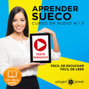 Aprender Sueco - Fácil de Leer - Fácil de Escuchar - Texto Paralelo: Curso en Audio, No.3 [Learn Swedish - Easy Reader - Easy Audio - Parallel Text: Audio Course No. 3]: Lectura Fácil en Sueco Audiobook, by Polyglot Planet
