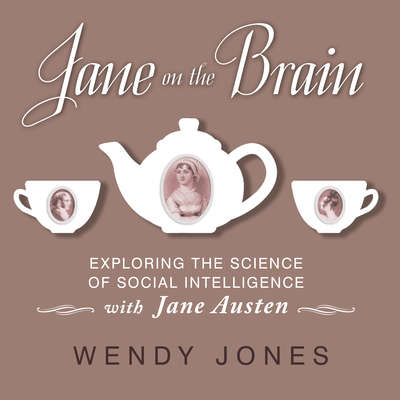 Jane on the Brain: Exploring the Science of Social Intelligence with Jane Austen Audiobook, by Wendy Jones