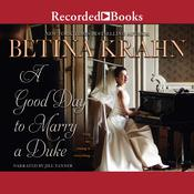 A Good Day to Marry a Duke Audiobook, by Betina Krahn