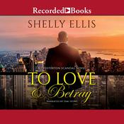 To Love & Betray Audiobook, by Shelly Ellis