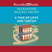 A Time of Love and Tartan Audiobook, by Alexander McCall Smith