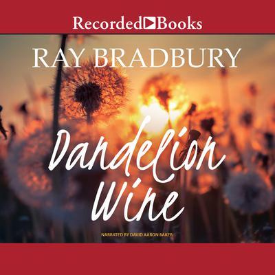Dandelion Wine Audiobook, by Ray Bradbury