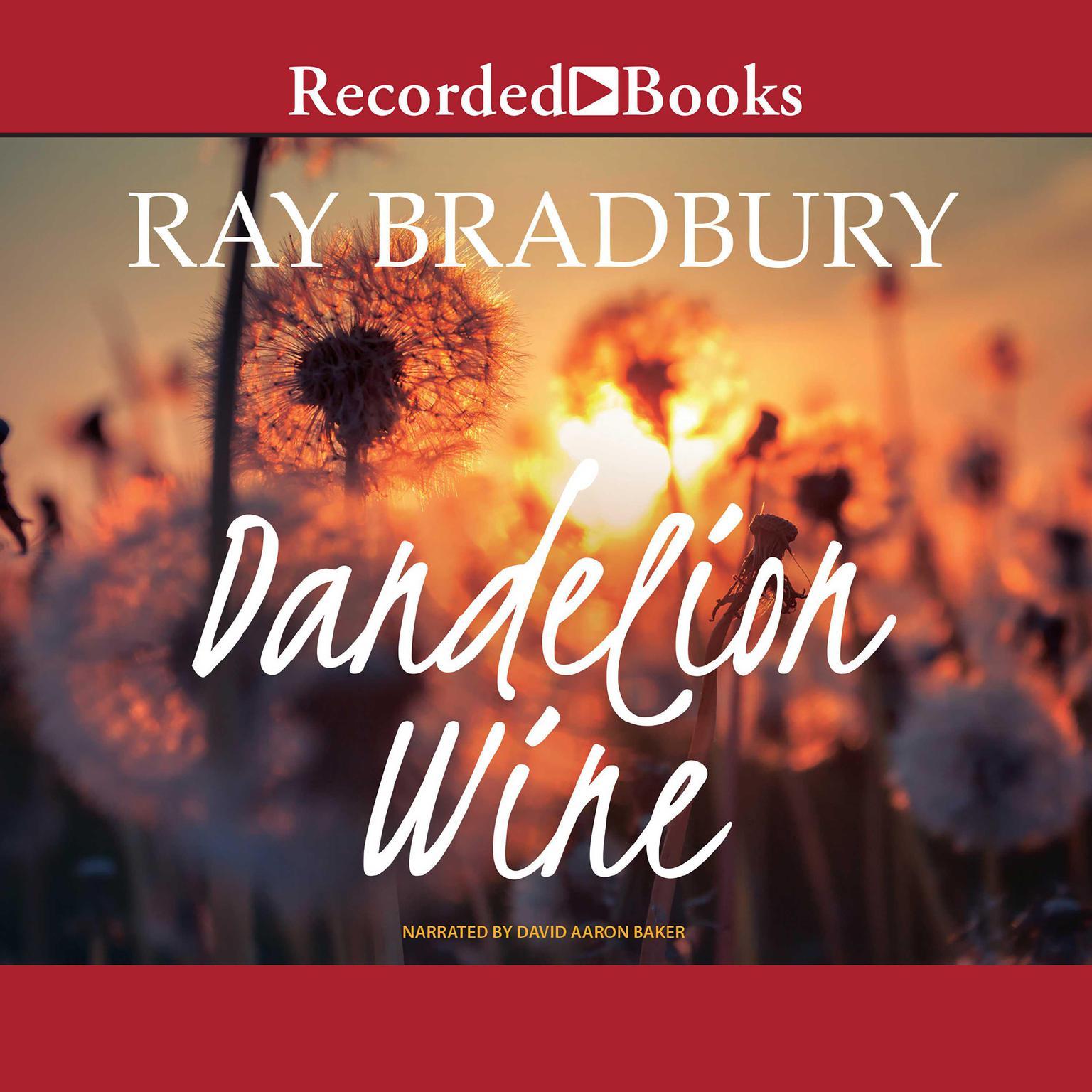 Рэй брэдбери, книга вино из одуванчиков / dandelion wine – скачать.