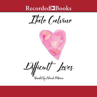 Difficult Loves Audiobook, by Italo Calvino