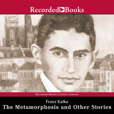 The Metamorphosis: And Other Stories Audiobook, by Franz Kafka