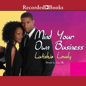 Mind Your Own Business Audiobook, by Lutishia Lovely