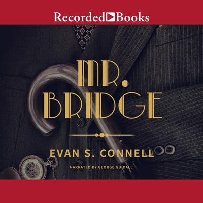 Mr. Bridge: A Novel Audiobook, by Evan S. Connell