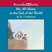 Me, All Alone, at the End of the World Audiobook, by M. T. Anderson