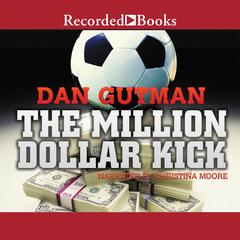 The Million Dollar Kick Audiobook, by Dan Gutman