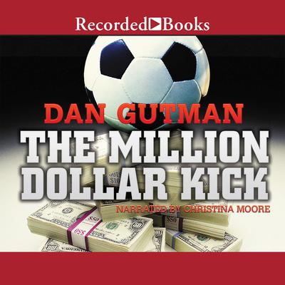 The Million Dollar Kick Audiobook, by Dan Gutman