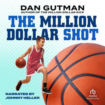 The Million Dollar Shot Audiobook, by Dan Gutman