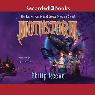 Mothstorm: The Horror from Beyond Audiobook, by Philip Reeve