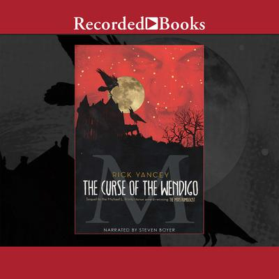 The Curse of the Wendigo Audiobook, by Rick Yancey