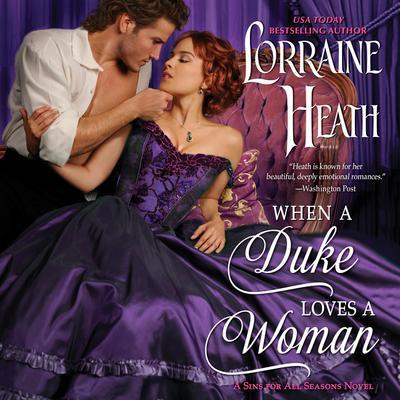 When a Duke Loves a Woman: A Sins for All Seasons Novel Audiobook, by Lorraine Heath