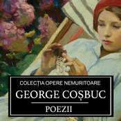 Poezii de George Cosbuc  Audiobook, by George Cosbuc