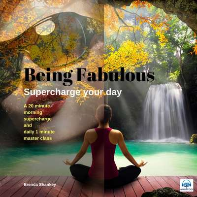 Supercharge your Day: Be Fabulous: Being Fabulous Audiobook, by Brenda Shankey