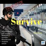 Terrorism Survive: Surviving Terrorist Firearms and Weapons Attacks Audiobook, by Sarah Connor