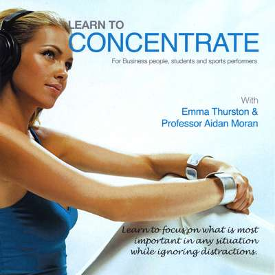 Learn to Concentrate: For Business People, Students, and Sports Performers Audiobook, by Aidan Moran