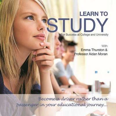Learn to Study: For Success at College and University Audiobook, by Aidan Moran