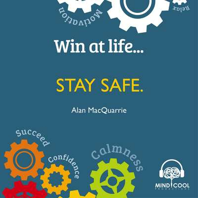 Win at Life: Stay Safe, Taking Control of Your Own Personal Safety in a Violent World Audiobook, by Alan MacQuarrie