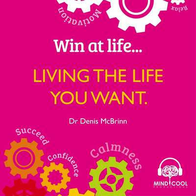 Win at Life: Living the Life you want Audiobook, by Denis McBrinn