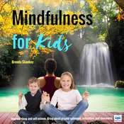 Mindfulness for Kids Audiobook, by Brenda Shankey