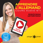Apprendre lAllemand - Écoute Facile - Lecture Facile - Texte Parallèle Cours Audio, No. 1 [Learn German - Easy Listening - Easy Reader - Parallel Text Audio Course, No. 1]: Lire et Écouter des Livres en Allemand Audiobook, by Polyglot Planet